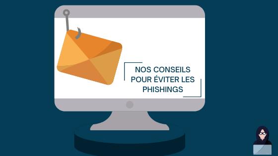 Nos conseils pour éviter les phishings