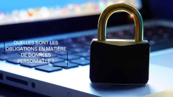 Quelles sont les obligations en matière de données personnelles ?