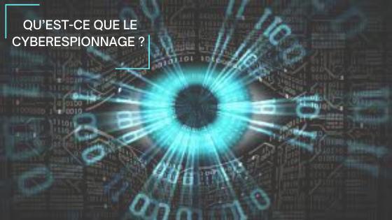 Qu'est-ce que le cyber-espionnage?