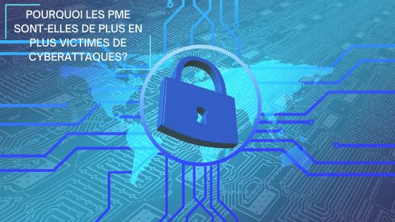 Pourquoi les PME sont-elles de plus en plus victimes de cyberattaques ?