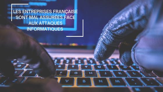 Les entreprises française sont mal assurées face aux attaques informatiques